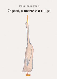 Capa do livro infantil O Pato, a morte e a tulipa mostra traz o desenho de um pato branco longilíneo que olha para o céu, com o bico alongado para cima.