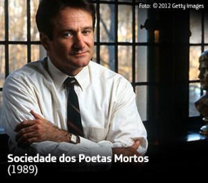 Na imagem aparece Robin Williams, em cena do filme Sociedade dos Poetas Mortos