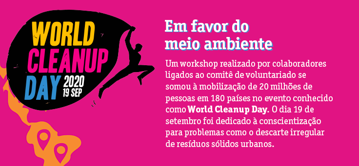 Imagem traz descrição da ação de voluntariado World Cleanup Day, em que um workshop realizado por colaboradores ligados ao comitê de voluntariado se somou à mobilização de 20 milhões de pessoas em 180 países.
