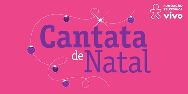 Imagem com fundo rosa e letras em roxo traz o nome do evento Cantata de Natal, evento organizado dentro do Programa de Voluntariado. No canto superior direito está o logo da Fundação Telefônica Vivo.