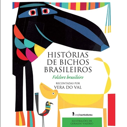 Histórias de bichos brasileiros é um dos livros didáticos indicados pela biblioteca do Portal TRILHAS; a capa traz um desenho de um bicho que parece ser um tucano, com penas coloridas em azul, laranja e rosa.