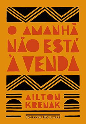 O Amanhã Não Está à Venda é uma das obras que faz referência à literatura indígena. A capa tem o fundo amarelo e traz o nome do livro em meio a traços da pintura tradicional Krenak.