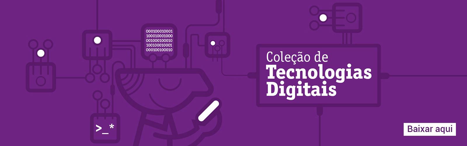 Imagem que representa a Coleção de Tecnologias Digitais é uma ilustração que traz um boneco sorrindo e segurando um giz na mão, em meio a ele há desenhos de elementos de circuitos eletrônicos.