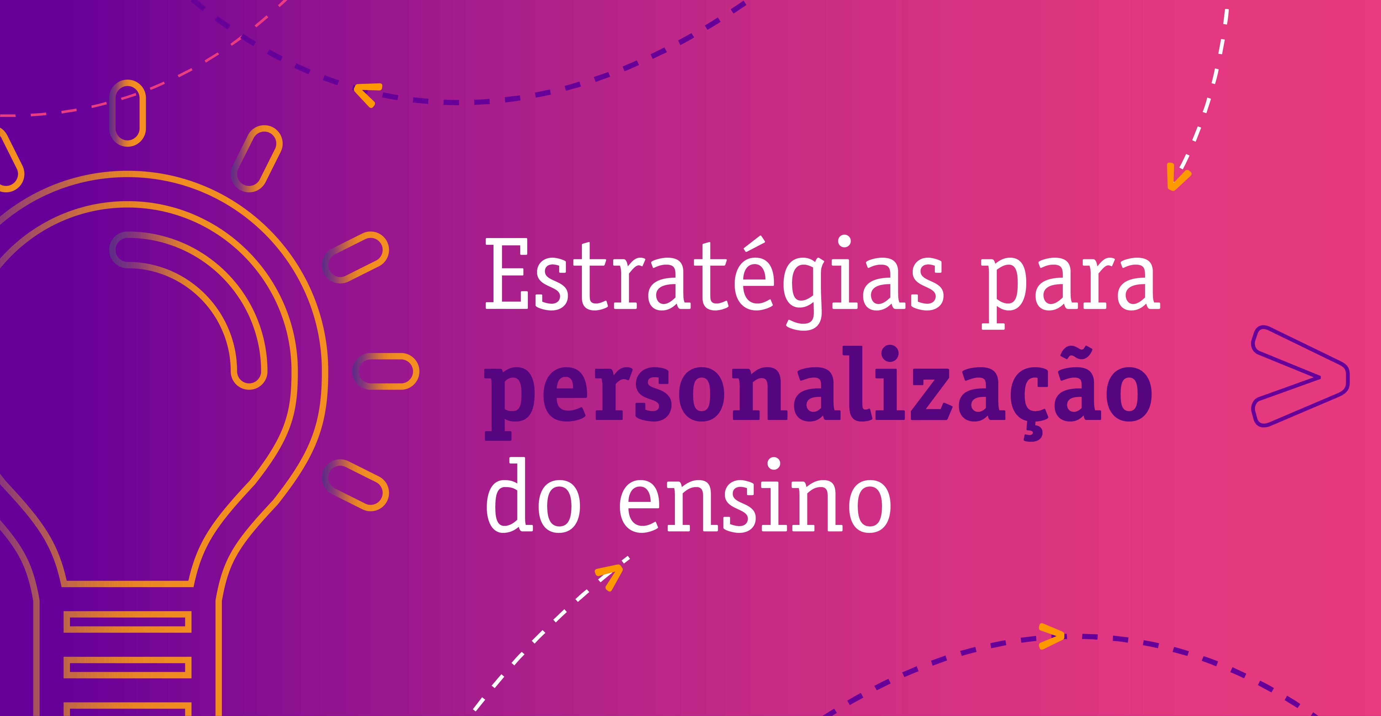 Imagem com a frase Estratégias para personalização do ensino