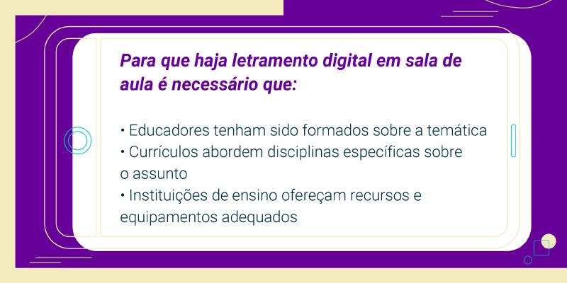 """Imagem de infográfico com o texto """"Para que haja letramento digital em sala de aula é necessário que:"""""""