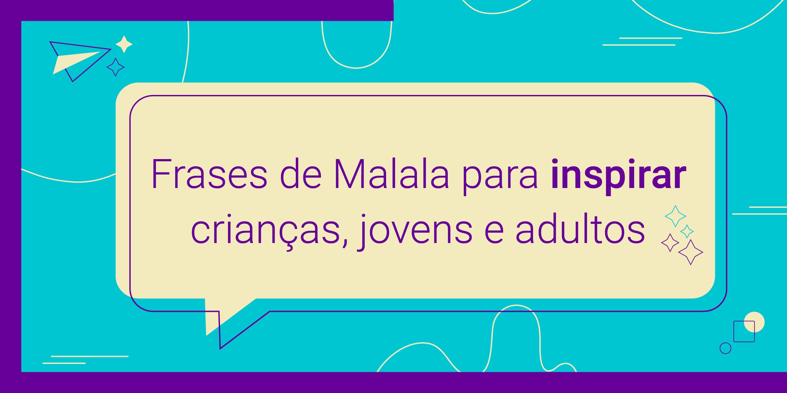 Imagem com o texto Frases de Malala para inspirar crianças, jovens e adultos