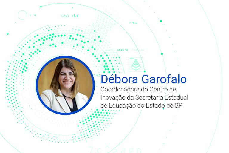 Débora Garofalo Coordenadora do Centro de Inovação da Secretaria Estadual de Educação do Estado de SP
