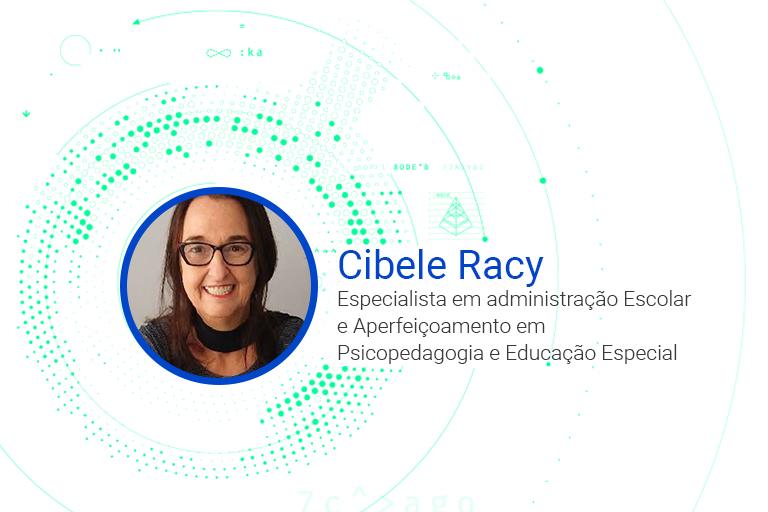 Cibele Racy Especialista em ADM. Escolar e Aperfeiçoamento em Psicopedagogia e Educação Especial